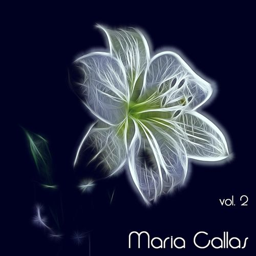 Play & Download Maria Callas, Vol. 2 by Maria Callas | Napster
