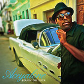 Play & Download Leanin' on Slick by Aceyalone | Napster