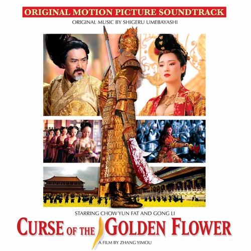 Play & Download Curse of the Golden Flower (Original Motion Picture Soundtrack) by Shigeru Umebayashi | Napster