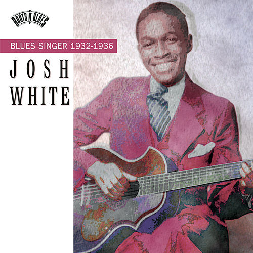 Play & Download Blues Singer (1932-1936) by Josh White | Napster