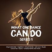 Play & Download What One Dance Can Do Series 1 by Various Artists | Napster
