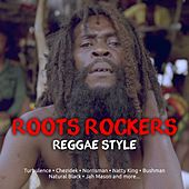 Roots Rockers Reggae Style by Various Artists