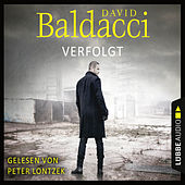 Verfolgt - Will Robies zweiter Fall (Ungekürzt) von David Baldacci