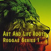 Art And Life Roots  Reggae, Series.1 by Various Artists