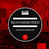 Re:Commended - House Edition, Vol. 7 by Various Artists