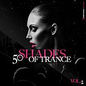 Play & Download 50 Shades of Trance, Vol. 2 by Various Artists | Napster