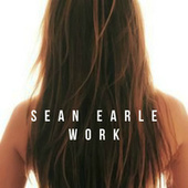 Play & Download Work by Sean Earle | Napster
