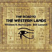 Play & Download The Road To The Western Lands by William S. Burroughs | Napster