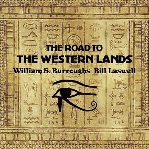 The Road To The Western Lands by William S. Burroughs