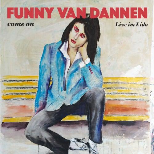 come on (Live im Lido) von Funny Van Dannen