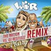 Play & Download Wir (The Nation vs DJ Restless Remix Edit) by Marry | Napster