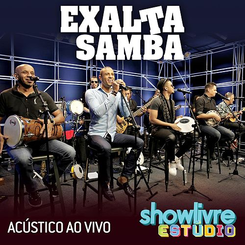 Play & Download Exaltasamba no Estúdio Showlivre (Acústico ao Vivo) by Exaltasamba | Napster