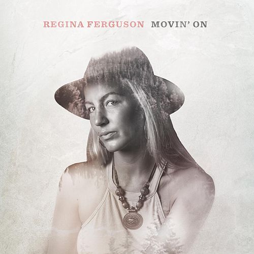Movin' On by Regina Ferguson