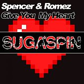 Play & Download Give You My Heart by Spencer | Napster