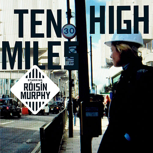Play & Download Ten Miles High by Roisin Murphy | Napster