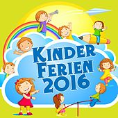Play & Download Kinder Ferien 2016 by Various Artists | Napster