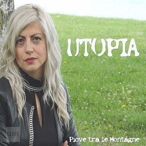Play & Download Piove tra le montagne by Utopia | Napster