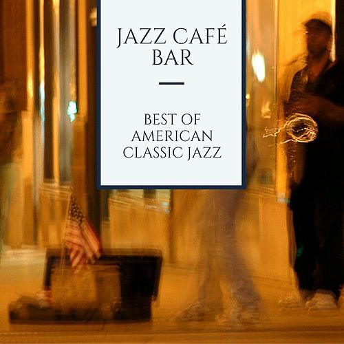 Best of American Classic Jazz de Jazz Café Bar