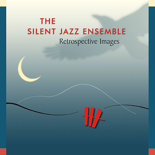 Play & Download Retrospective Images by Silent Jazz Ensemble | Napster