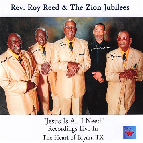 Jesus   is All I Need ( Recording Live) by Rev. Roy Reed and the Zion Jubilees