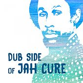 Play & Download Dub Side of Jah Cure by Jah Cure | Napster