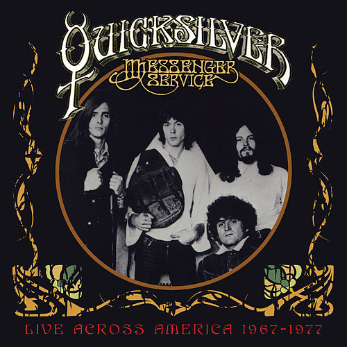 Play & Download Live Across America 1967-1977 by Quicksilver Messenger Service | Napster