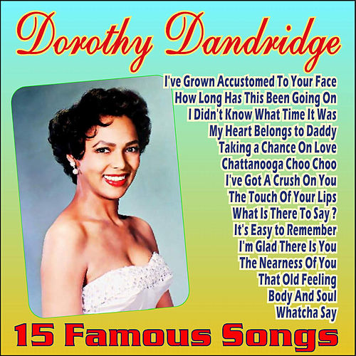 Play & Download 15 Famous Songs by Dorothy Dandridge | Napster