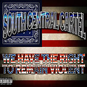 Play & Download You Have the Right to Remain Violent by South Central Cartel | Napster
