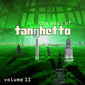 The Best of Tanghetto, Vol. 2 by Tanghetto