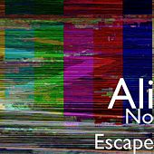 Play & Download No Escape by Ali | Napster