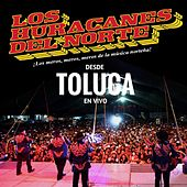 Play & Download Desde Toluca En Vivo by Los Huracanes Del Norte | Napster