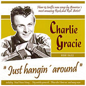 Play & Download Just Hangin' Around by Charlie Gracie | Napster