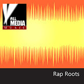 Rap Roots by Various Artists