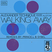 Walking Away (feat. Mark Alston) (Remixes) by Alexander Technique
