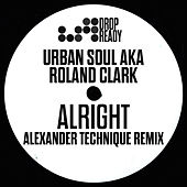 Play & Download Alright (Alexander Technique Remix) by Roland Clark | Napster