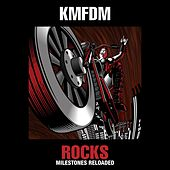 Play & Download ROCKS-Milestones Reloaded by KMFDM | Napster