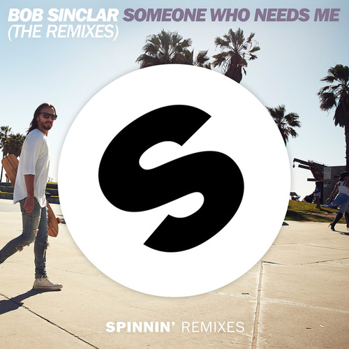 Someone Who Needs Me (The Remixes) von Bob Sinclar