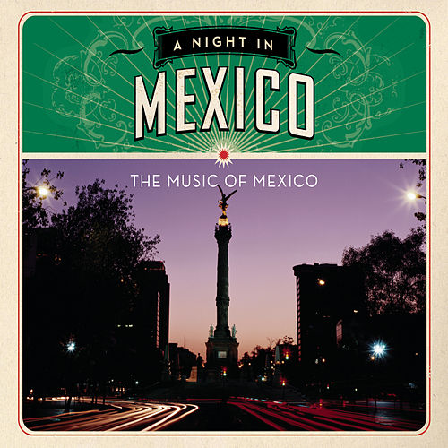 Play & Download A Night In Mexico by Various Artists | Napster