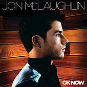 OK Now by Jon McLaughlin