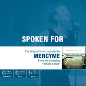 Spoken For - The Original Accompaniment Track as Performed by MercyMe by MercyMe