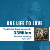 Play & Download One Life To Love - The Original Accompaniment Track as Performed by 33Miles by 33 Miles | Napster