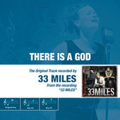 Play & Download There Is A God - The Original Accompaniment Track as Performed by 33Miles by 33 Miles | Napster