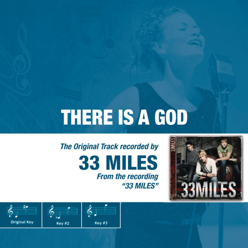 There Is A God - The Original Accompaniment Track as Performed by 33Miles by 33 Miles