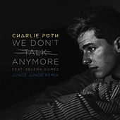 Play & Download We Don't Talk Anymore (feat. Selena Gomez) (Junge Junge Remix) by Charlie Puth | Napster