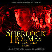 The Tangled Skein (Audiodrama Unabridged) by Sherlock Holmes