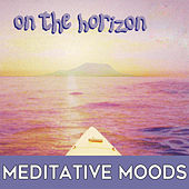On the Horizon: Meditative Moods by Mark Dwane