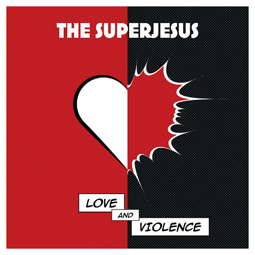 Play & Download Love and Violence by The Superjesus | Napster