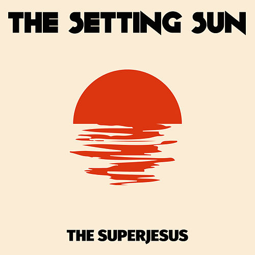 Play & Download The Setting Sun by The Superjesus | Napster