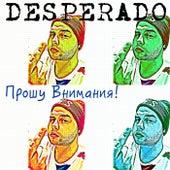 Play & Download Прошу Внимания! by Desperado | Napster