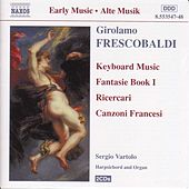 Play & Download Fantasie Book I: Ricercari by Girolamo Frescobaldi | Napster